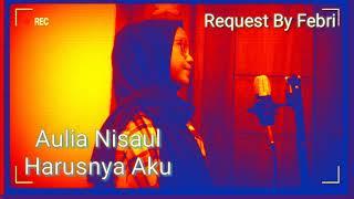 Download Lagu Cover Aulia Nisaul || Harusnya Aku-Armada mp3