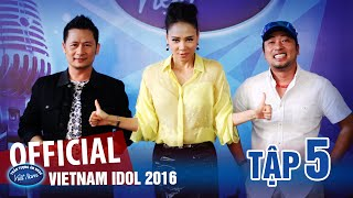 Vietnam Idol 2016 Tập 5 Full HD