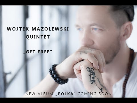 Wojtek Mazolewski Quintet - Get Free [cover Major Lazer]
