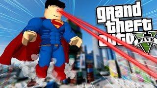 GTA 5 Mods - ROBLOX SUPERMAN MOD w/ SUPER POWERS (GTA 5 Mods Gameplay)