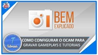 Como configurar o oCam para gravar Gameplays e Tutoriais