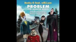 Gambar cover Becky G feat. will.i.am - Problem (The Monster Remix)