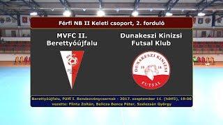 NBII: MVFC II. Berettyóújfalu - Dunakeszi Kinizsi 6-2 (2017.09.11, ö.f.)