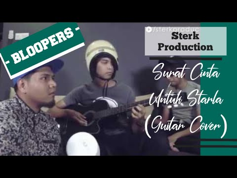 Surat Cinta Untuk Starla (Guitar Cover) [Bloopers] | Sterk Production