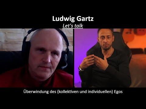Let's talk - Ludwig Gartz - Überwindung des (kollektiven und individuellen) Egos - blaupause.tv