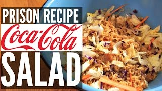 PRISON Recipe COCA COLA Sweet & Crunchy Ramen SALAD | You Made What?!