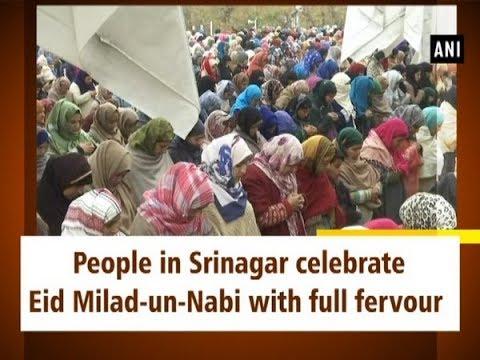People in Srinagar celebrate Eid Milad-un-Nabi with full fervour - #ANI News