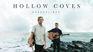 Hollow Coves - Borderlines [Audio]
