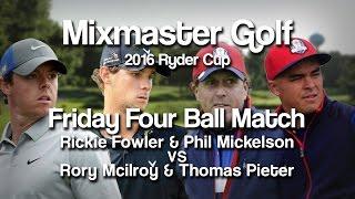 2016 Ryder Cup - Rickie & Phil VS Rory & Thomas AM Match LIVE - Mixmaster Golf Live Edits
