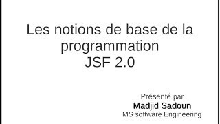 Les notions de base de la programmation JSF 2.0