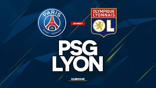 🔴 PSG - LYON // ClubHouse ( paris vs ol )