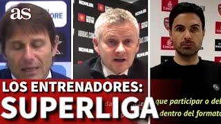 SUPERLIGA | Conte, Arteta y otros opinan sobre el futuro del fútbol | Diario AS