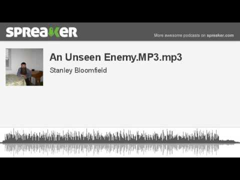 An Unseen Enemy.MP3.mp3 (made with Spreaker)