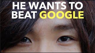 He Wants To Beat Google