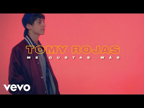 Tomy Rojas - Me Gustas Más