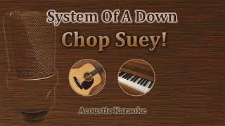 Chop Suey - System of a Down (Acoustic karaoke)