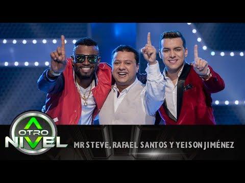 'Oye mujer bonita' - Rafael Santos, Yeison Jiménez y Mr. Steve - Fusiones | A otro Nivel
