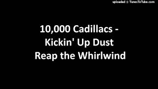 Watch 10000 Cadillacs Kickin Up Dust video