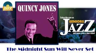 Quincy Jones - The Midnight Sun Will Never Set (HD) Officiel Seniors Jazz