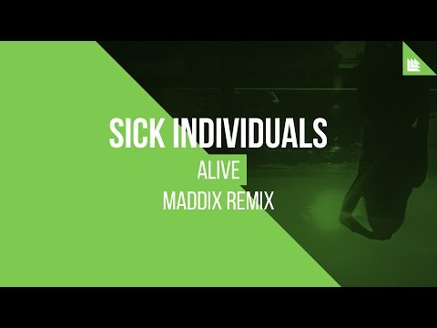 Sick Individuals - Alive (Maddix Remix)