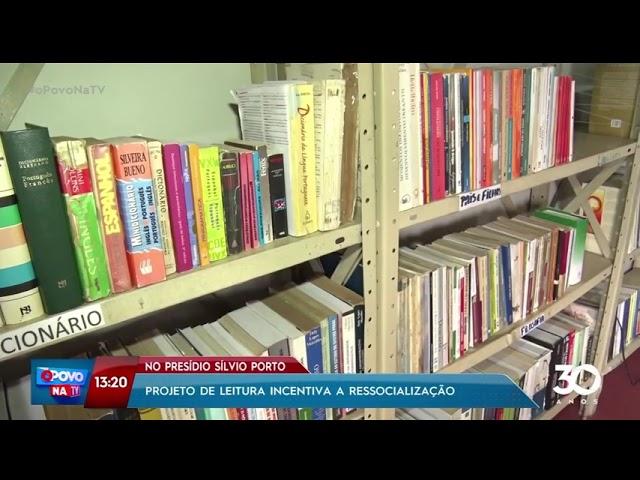 Projeto de leitura incentiva a ressocialização no presídio Silvio Porto - O Povo na TV