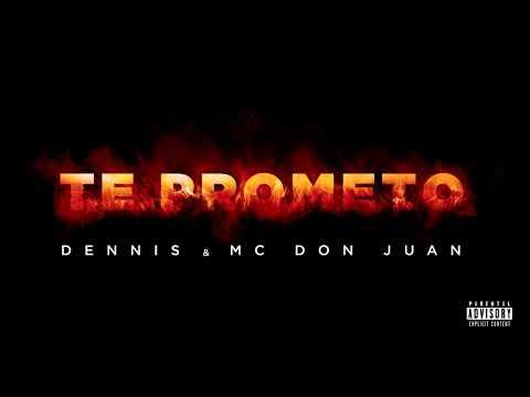 Dennis E Dom Juan - Te Prometo mp3 baixar