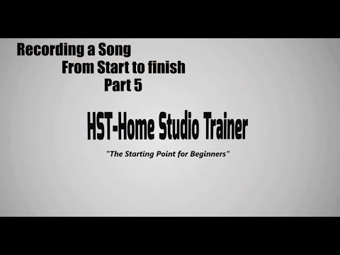 Recording a Song from start to Finish Part 5 - HST Special!!