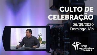 IPTambaú | Culto de Celebração | 06/09/2020 (Transmissão completa)