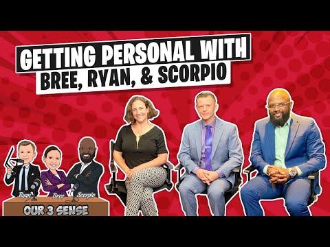 Getting Personal With Bree, Ryan, & Scorpio