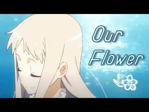 Anohana AMV - Our Flower