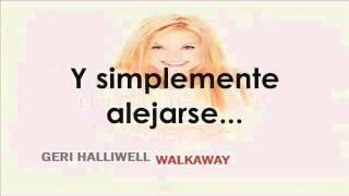 Geri Halliwell - Walkaway (Subtitulada en Español)