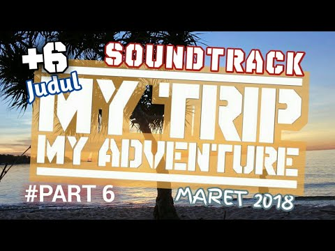 6 Judul Soundtrack MTMA Paling Sering Diputar #Maret 2018 - PART 6
