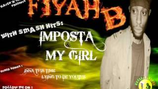 MY GIRL - FIYAH B (STOP THE FIGHTING RIDDIM)