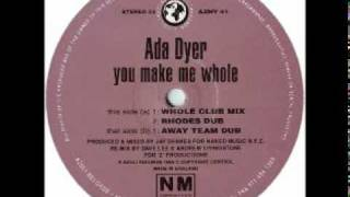 Ada Dyer - You Make Me Whole (Away Team Club Mix)