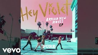 Hey Violet - Pure (Snippet)