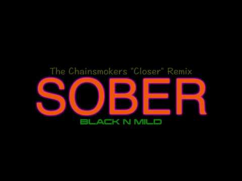 """Sober (The Chainsmokers """"Closer"""" Remix)"""