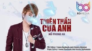 Thiên thần của anh remix- Hồ Phong An