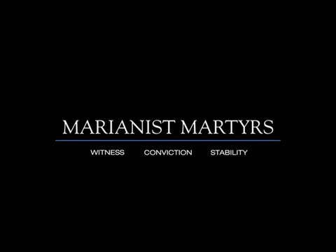 Marianist Martyrs: Witness, Conviction and Stability