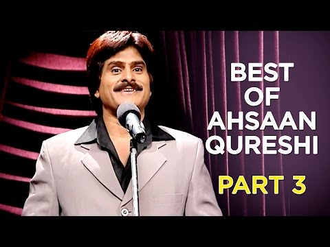 Best Of Ahsaan Qureshi | Part 3 | B4U Comedy