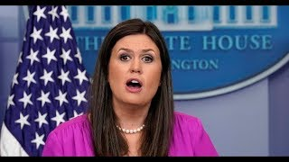 WATCH: Press Secretary Sarah Sanders URGENT White House Press Briefing