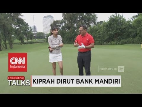 Executive Talks - Kiprah Dirut Bank Mandiri