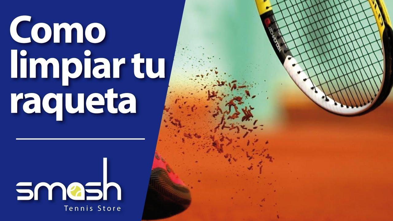 Como limpiar tu raqueta