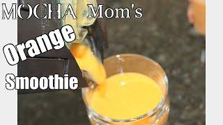 Mocha Mom's Orange Smoothie