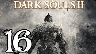 Dark Souls 2 Walkthrough - Part 16 - And The Wall, Came Tumbling Down