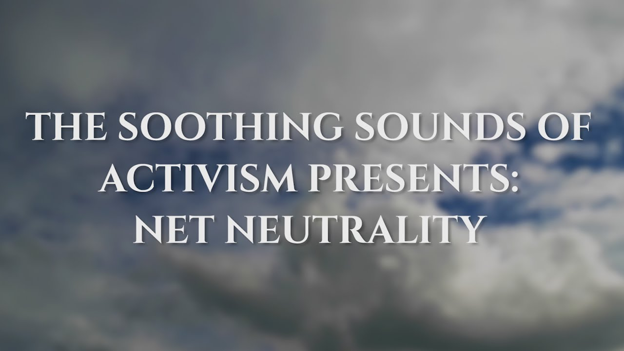 The Soothing Sounds of Activism: Net Neutrality