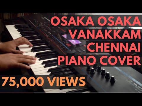 Osaka Osaka-Vanakkam Chennai BGM-Piano Cover