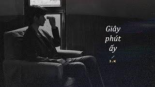 Giây Phút Ấy... / Lofi Ver. - J.K x Chang
