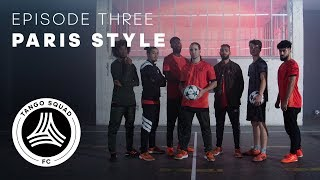 S3 Freestyle vs Tango Squad F.C. Paris Style, featuring Sean Garnie...