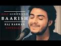 Baarish Half Girlfriend Raj Barman Unplugged Cover mp3