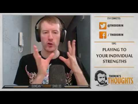 Thorin's Thoughts - Playing to your individual strengths